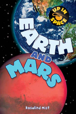 Up in Space: Earth and Mars (QED Reader) by Rosalind Mist