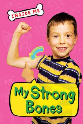 Inside Me My Strong Bones (QED Readers) by Lauren Taylor