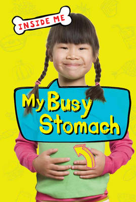 Inside Me: My Busy Stomach (QED Readers) by Lauren Taylor