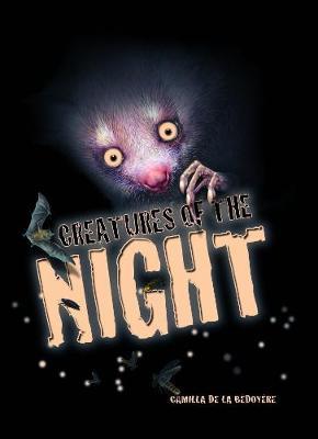 Creatures of the... Night by Camilla de la Bedoyere