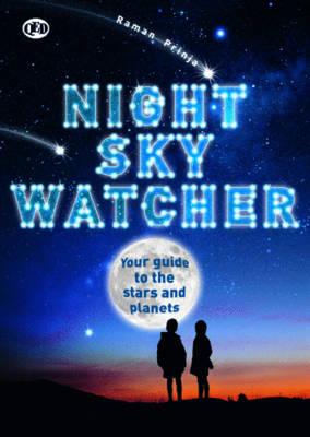 Watcher Guides: Night Sky Watcher by Raman Prinja