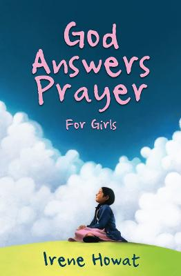 God Answers Prayer for Girls by Irene Howat