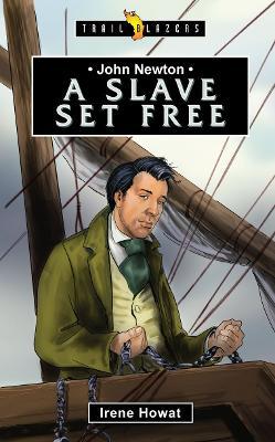John Newton A Slave Set Free by Irene Howat