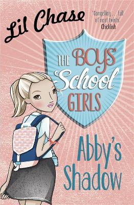 The Boys' School Girls: Abby's Shadow by Lil Chase, Lil Chase