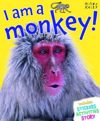 I am a Monkey! by Belinda Gallagher
