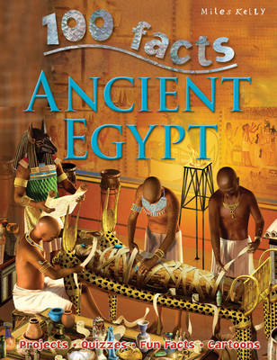 100 Facts - Ancient Egypt by Miles Kelly
