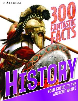 300 Fantastic Facts History by Miles Kelly