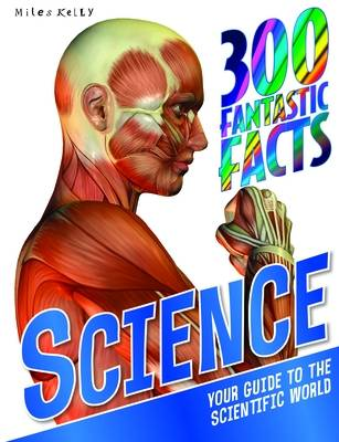 300 Fantastic Facts Science by Miles Kelly
