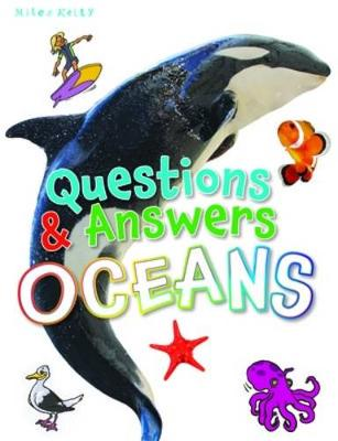 Questions & Answers Oceans by Camilla De la Bedoyere, Miles Kelly