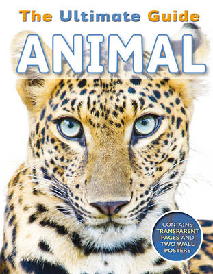 The Ultimate Guide Animal by Camilla De la Bedoyere