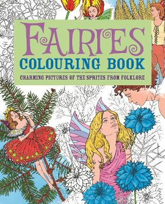 Fairies Colouring Book Charming Pictures of the Sprites from Folklore by Arcturus Publishing
