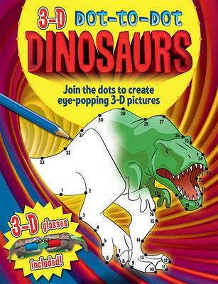 Dinosaurs Join the Dots to Create Eye-popping 3-D Pictures by Arcturus Publishing