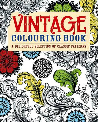 Vintage Colouring Book A Delightful Selection of Classic Patterns by Arcturus Publishing