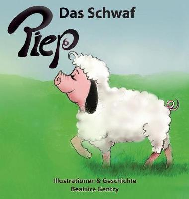 Piep Das Schwaf by Beatrice Gentry