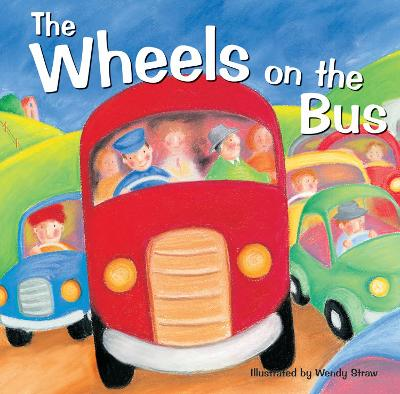 The Wheels on the Bus by Wendy Straw