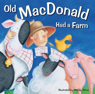 Old MacDonald Had a Farm by Wendy Straw