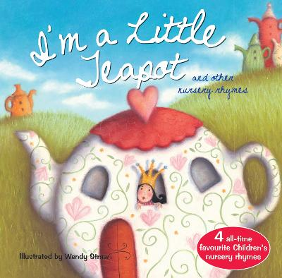 I'm a Little Teapot and Other Action Rhymes by Wendy Straw