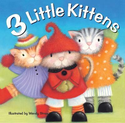 3 Little Kittens by Wendy Straw