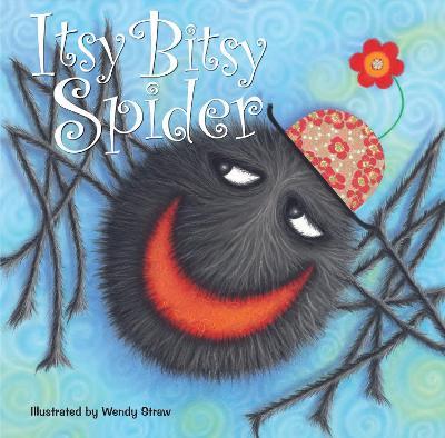 Itsy Bitsy Spider by Wendy Straw