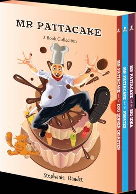 Mr. Pattacake - 3 Book Collection by Stephanie Baudet