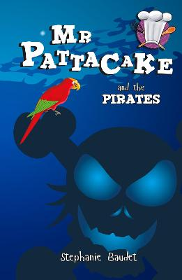 Mr Pattacake and the Pirates by Stephanie Baudet
