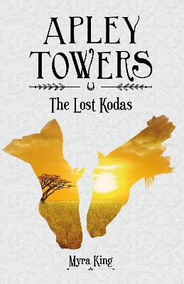 Apley Towers The Lost Kodas by Myra King, Andrew Davis