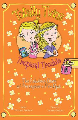 Tropical Trouble The Fabulous Diary of Persephone Pinchgut by Aleesah Darlison