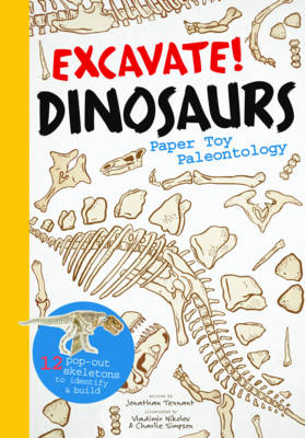 Excavate! Dinosaurs Paper Toy Palaeontology by Jonathan Tennant, Vladimir Nikolov