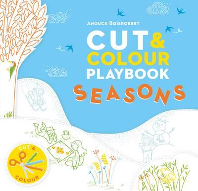 Cut and Colour Playbook: Seasons by Anouck Boisrobert