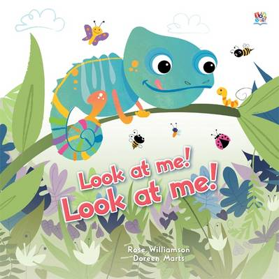 Look at Me! Look at Me! by Rose Williamson