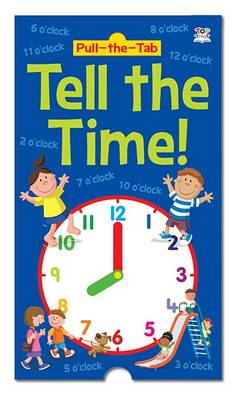 Pull-the-Tab Tell the Time! by Susan Mayes