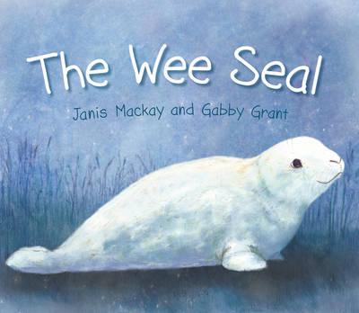 The Wee Seal by Janis Mackay