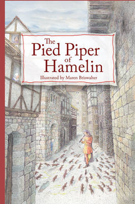 The Pied Piper of Hamelin by Maren Briswalter