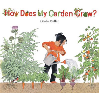 How Does My Garden Grow? by Gerda Muller