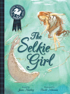 The Selkie Girl by Janis Mackay