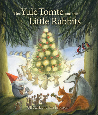 The Yule Tomte and the Little Rabbits A Christmas Story for Advent by Ulf Stark