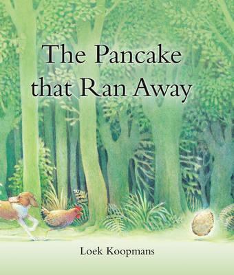 The Pancake That Ran Away by Loek Koopmans
