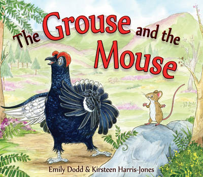 The Grouse and the Mouse A Scottish Highland Story by Emily Dodd