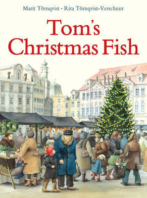 Tom's Christmas Fish by Rita Tornqvist-Verschuur