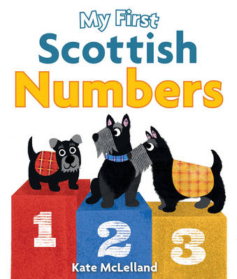 My First Scottish Numbers by Kate McLelland
