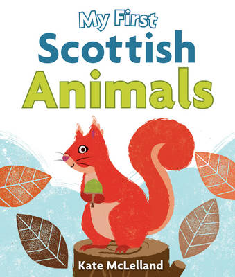 My First Scottish Animals by Kate McLelland