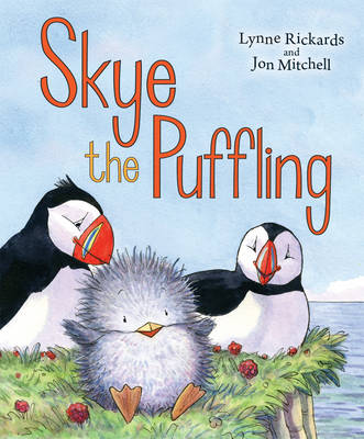Skye the Puffling A Baby Puffin's Adventure by Lynne Rickards