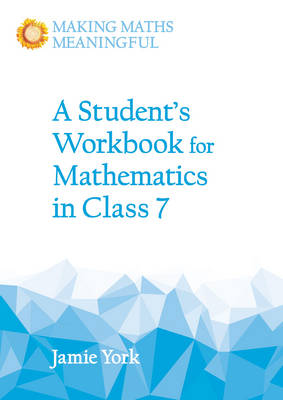 A Student's Workbook for Mathematics in Class 7 by Jamie York