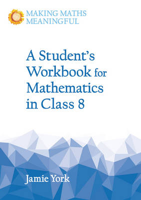 A Student's Workbook for Mathematics in Class 8 by Jamie York