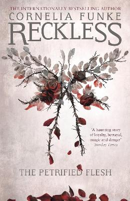 Reckless I: The Petrified Flesh by Cornelia Funke