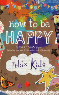 Relax Kids - How to be Happy 52 Positive Activities for Children by Marneta Viegas