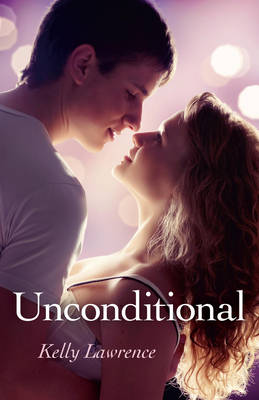 Unconditional by Kelly Lawrence
