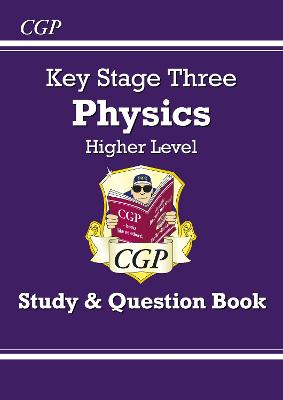KS3 Physics Study & Question Book - Higher by CGP Books