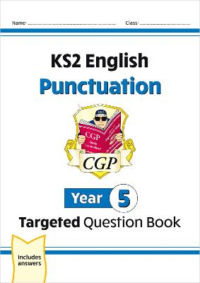 KS2 English Targeted Question Book: Punctuation - Year 5 by CGP Books