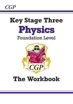 KS3 Physics Workbook - Foundation by CGP Books